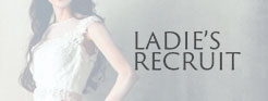 LADIE'S RECRUIT 女性募集